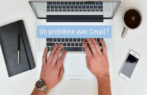 problèmes avec Gmail